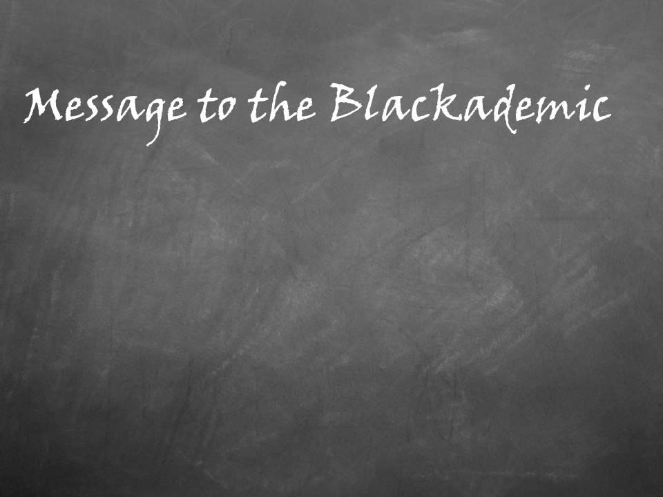 blackademic message written on a chalkboard
