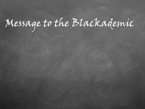 blackademic message written on a chalkboard