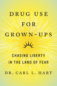Drug Use for Grown-ups, by Dr. Carl Hart